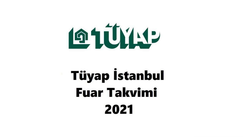tüyap istanbul fuar takvimi 2021
